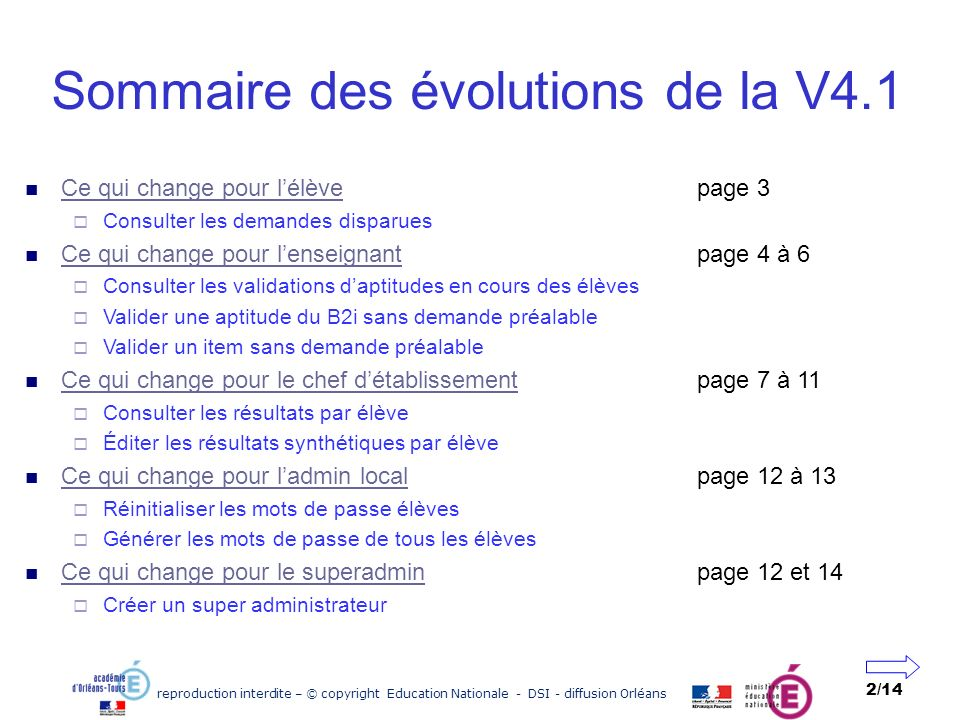 reproduction interdite – © copyright Education Nationale - DSI - diffusion Orléans 2/14 Sommaire des évolutions de la V4.1 Ce qui change pour lélèvepa