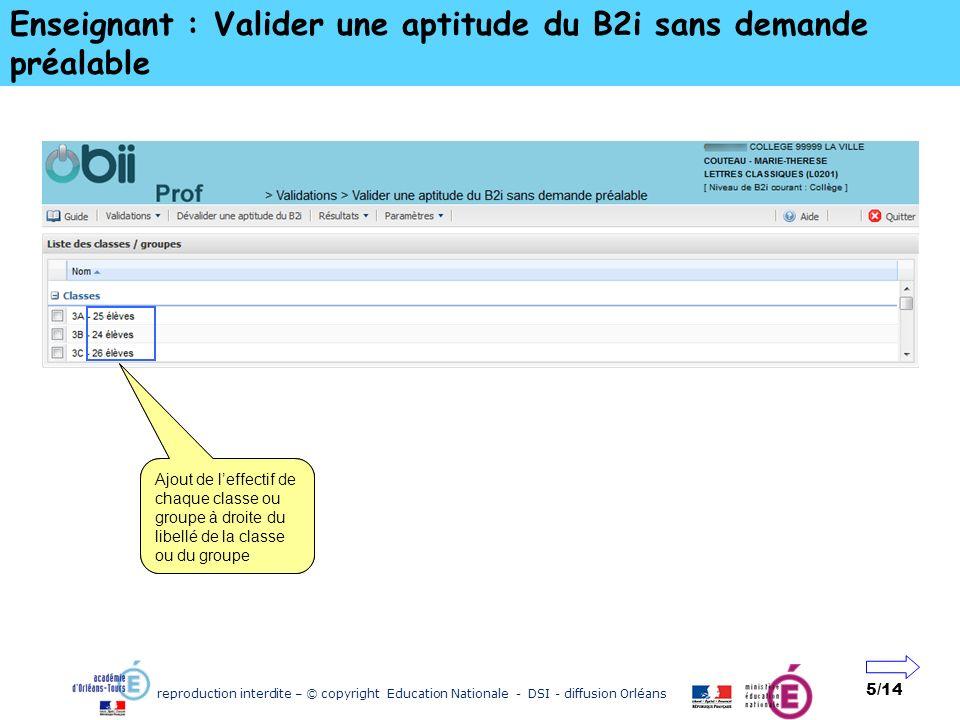 reproduction interdite – © copyright Education Nationale - DSI - diffusion Orléans 5/14 Enseignant : Valider une aptitude du B2i sans demande préalabl