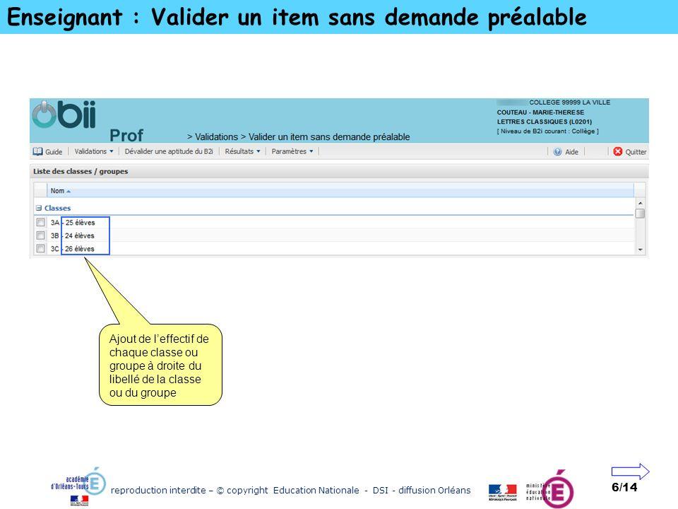 reproduction interdite – © copyright Education Nationale - DSI - diffusion Orléans 6/14 Enseignant : Valider un item sans demande préalable Ajout de l