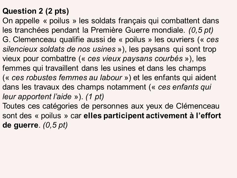 Question 2 (2 pts) On appelle « poilus » les soldats français qui combattent dans les tranchées pendant la Première Guerre mondiale. (0,5 pt) G. Cleme