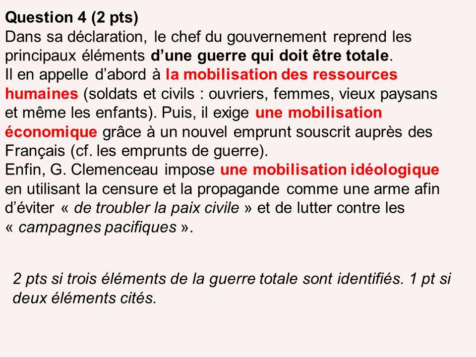 Question 4 (2 pts) Dans sa déclaration, le chef du gouvernement reprend les principaux éléments dune guerre qui doit être totale. Il en appelle dabord