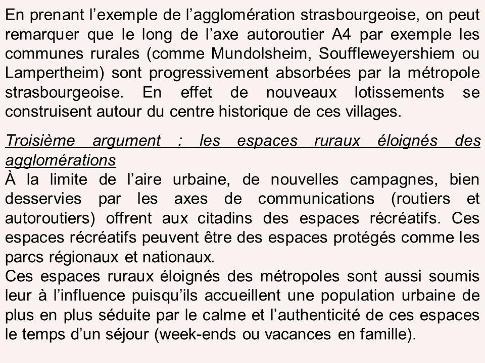 En prenant lexemple de lagglomération strasbourgeoise, on peut remarquer que le long de laxe autoroutier A4 par exemple les communes rurales (comme Mu