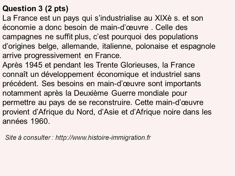 Question 3 (2 pts) La France est un pays qui sindustrialise au XIXè s. et son économie a donc besoin de main-dœuvre. Celle des campagnes ne suffit plu