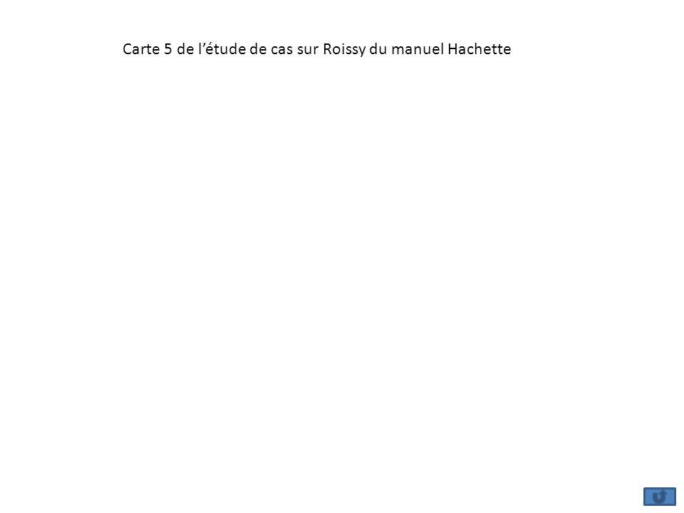 Carte 5 de létude de cas sur Roissy du manuel Hachette