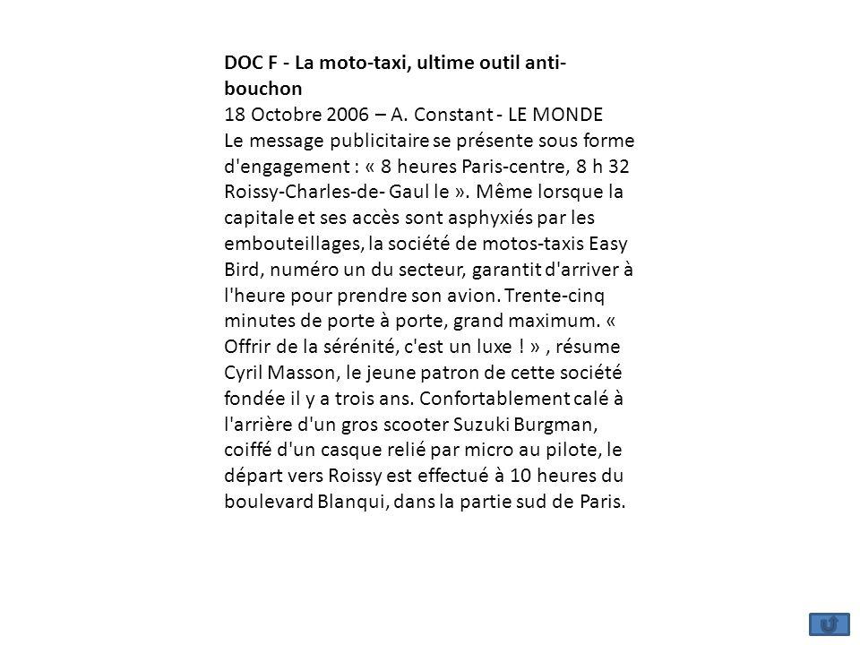DOC F - La moto-taxi, ultime outil anti- bouchon 18 Octobre 2006 – A. Constant - LE MONDE Le message publicitaire se présente sous forme d'engagement