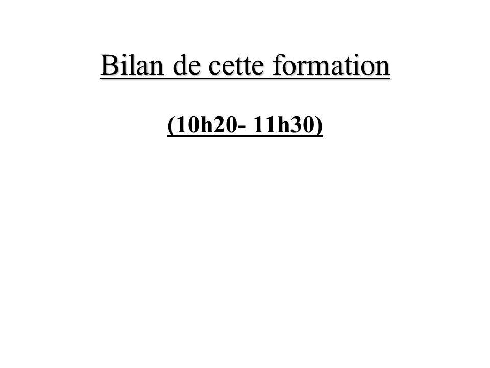 Bilan de cette formation (10h20- 11h30)