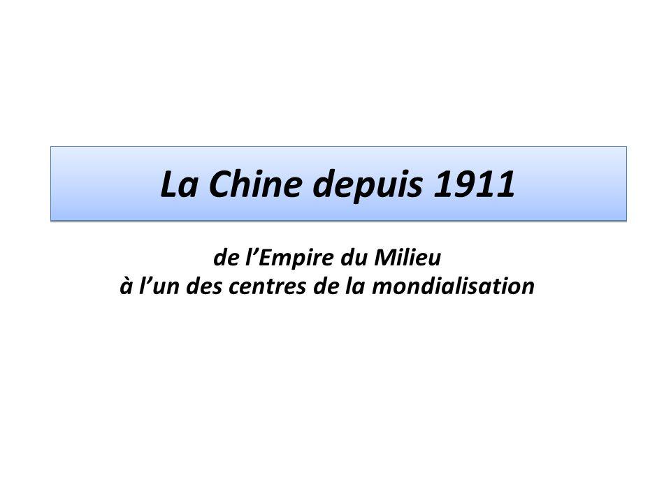 La Chine depuis 1911 de lEmpire du Milieu à lun des centres de la mondialisation