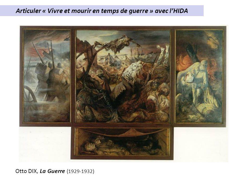 Articuler « Vivre et mourir en temps de guerre » avec lHIDA Otto DIX, La Guerre (1929-1932)
