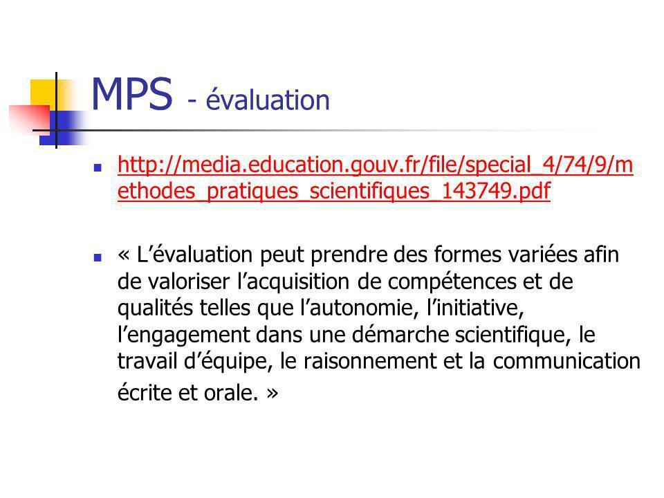 MPS - évaluation http://media.education.gouv.fr/file/special_4/74/9/m ethodes_pratiques_scientifiques_143749.pdf http://media.education.gouv.fr/file/s