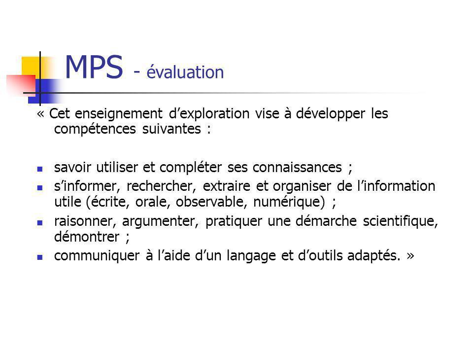 MPS - évaluation « Cet enseignement dexploration vise à développer les compétences suivantes : savoir utiliser et compléter ses connaissances ; sinfor