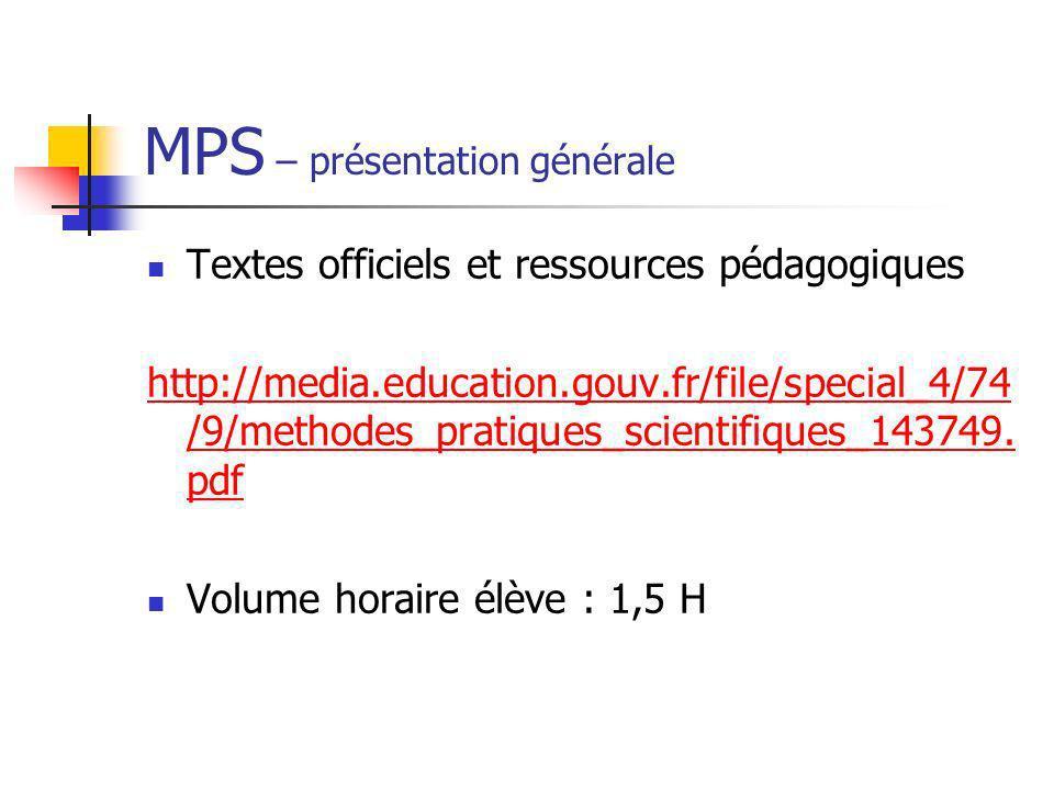 MPS - présentation générale Textes officiels et ressources pédagogiques permet aux élèves de découvrir différents domaines des mathématiques, des sciences physiques et chimiques, des sciences de la vie et de la Terre et des sciences de lingénieur.