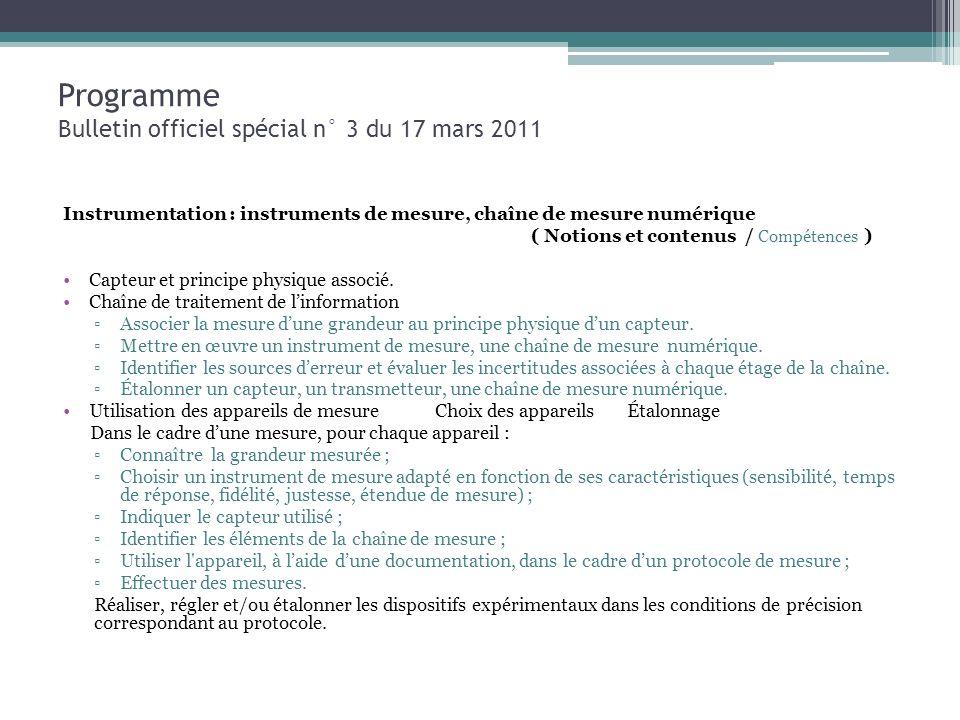 Programme Bulletin officiel spécial n° 3 du 17 mars 2011 Instrumentation : instruments de mesure, chaîne de mesure numérique ( Notions et contenus / C