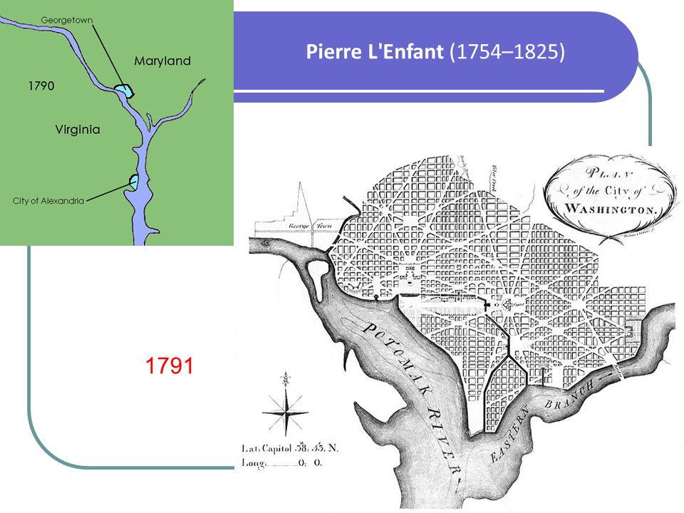 Pierre L'Enfant (1754–1825) 1791