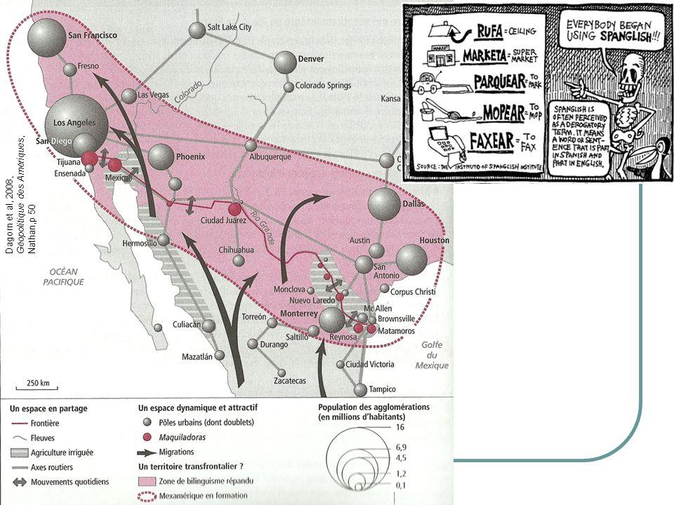 Dagorn et al, 2008, Géopolitique des Amériques, Nathan,p 50