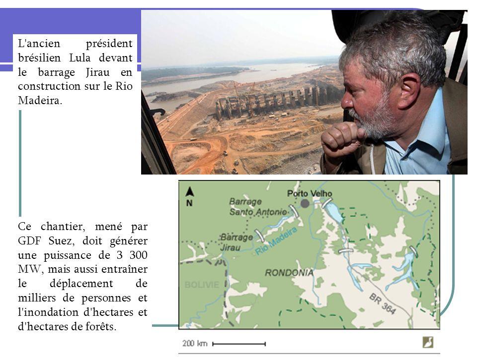 L'ancien président brésilien Lula devant le barrage Jirau en construction sur le Rio Madeira. Ce chantier, mené par GDF Suez, doit générer une puissan