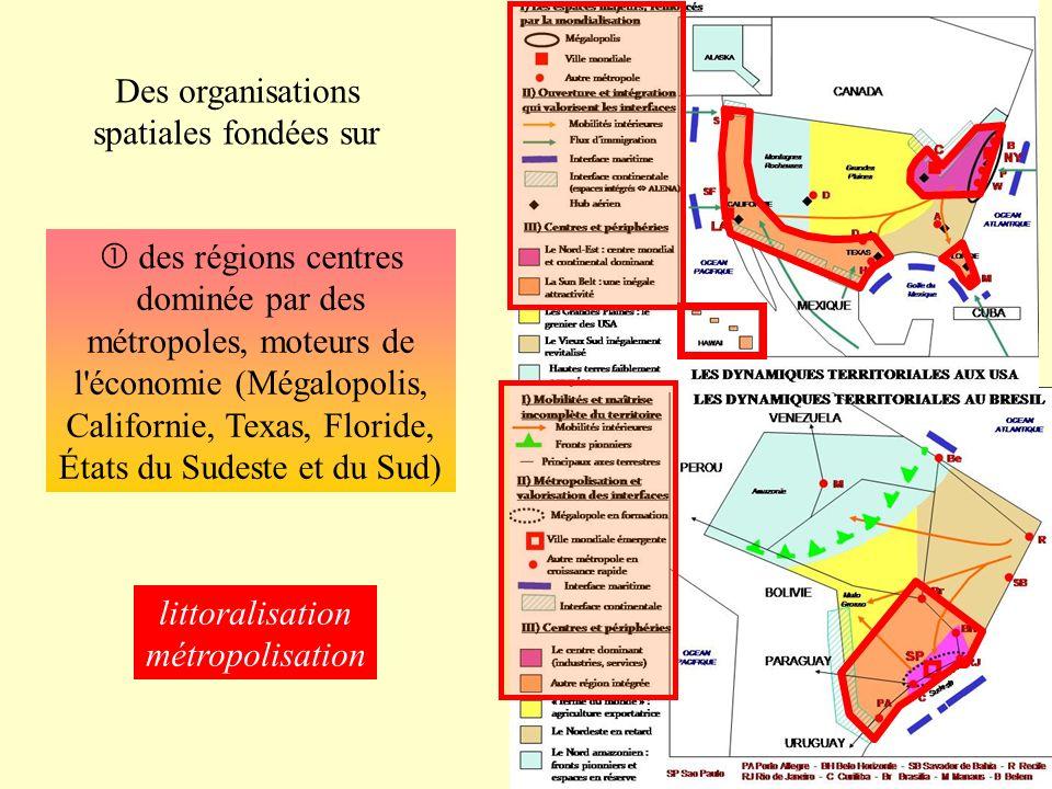 Des organisations spatiales fondées sur des régions centres dominée par des métropoles, moteurs de l'économie (Mégalopolis, Californie, Texas, Floride