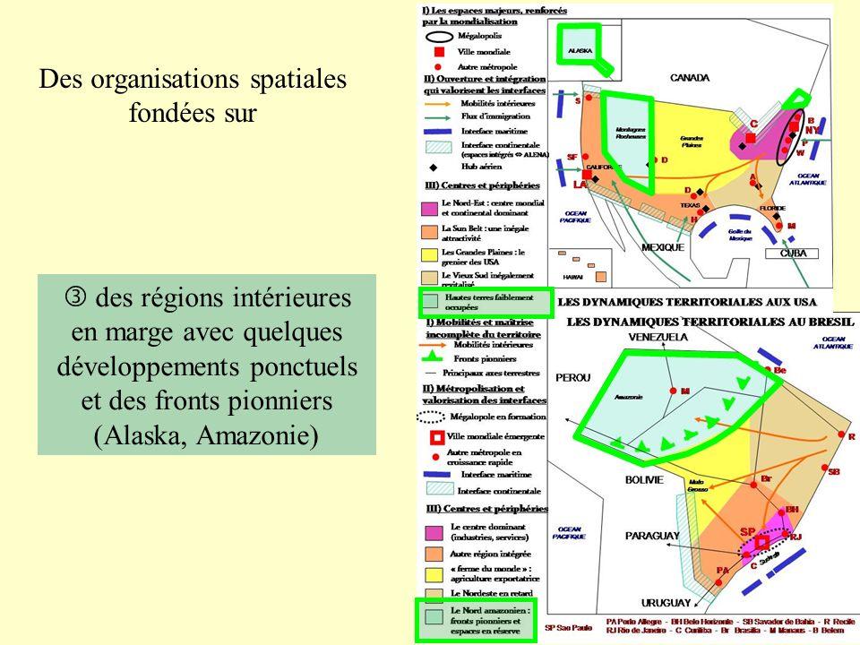 Des organisations spatiales fondées sur des régions intérieures en marge avec quelques développements ponctuels et des fronts pionniers (Alaska, Amazo