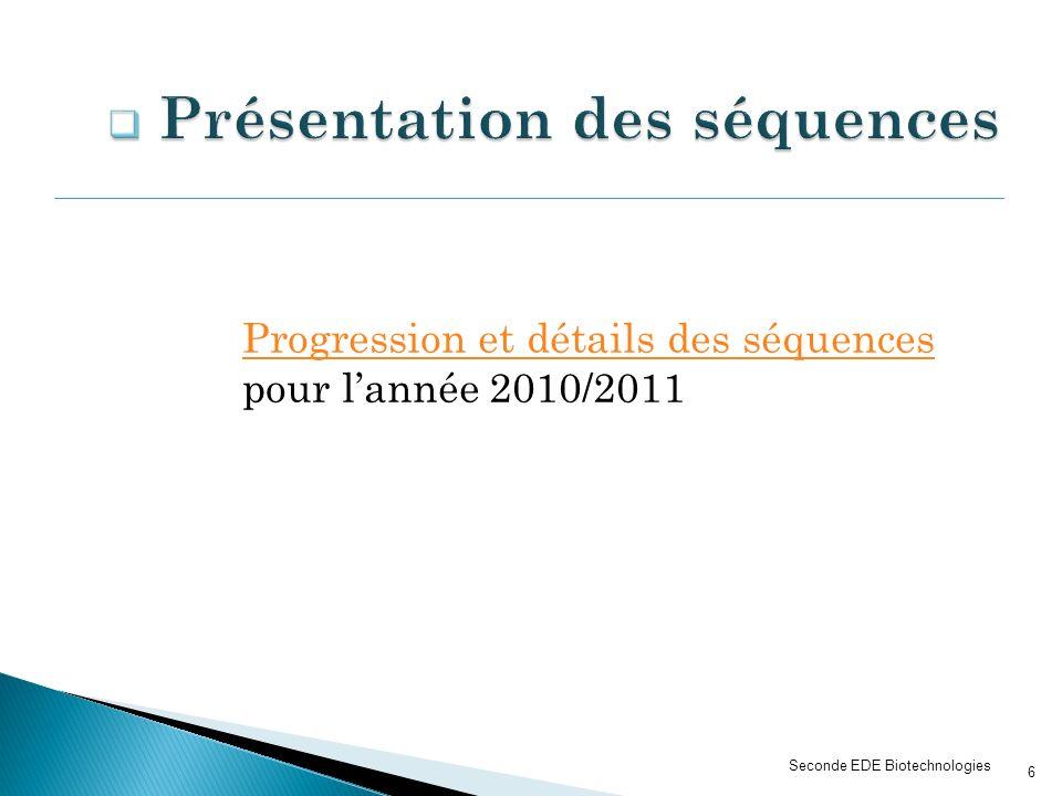 Progression et détails des séquences pour lannée 2010/2011 Seconde EDE Biotechnologies 6