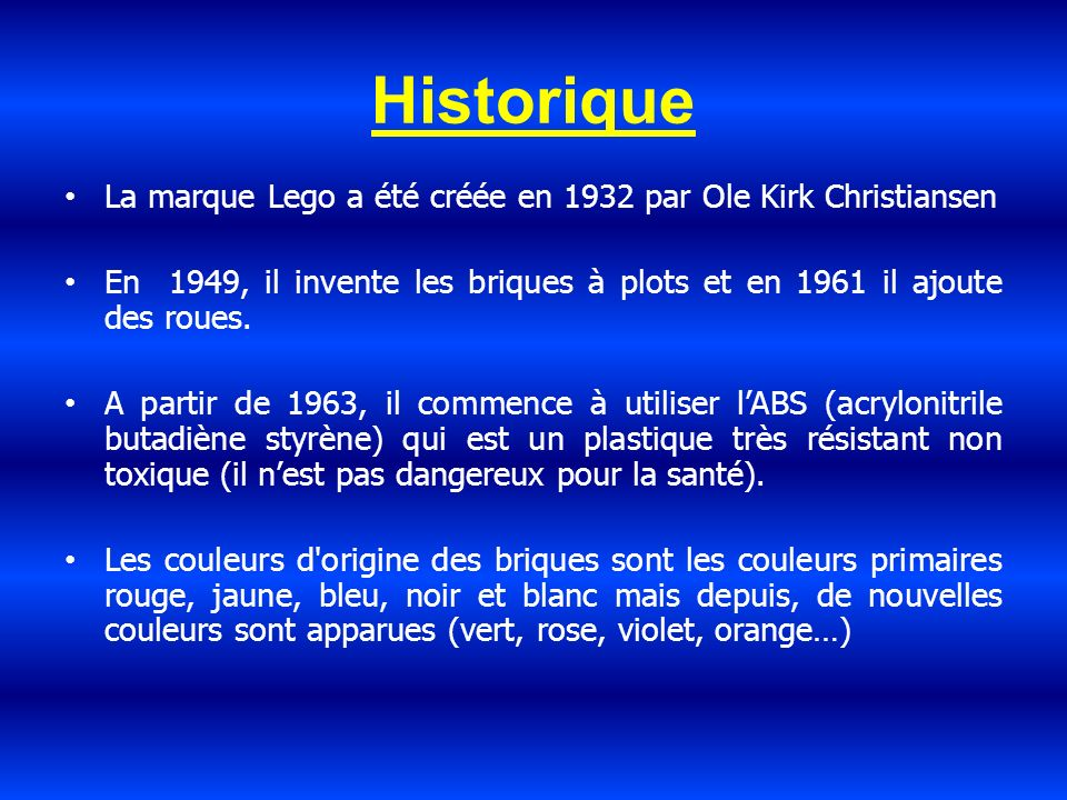 Historique La marque Lego a été créée en 1932 par Ole Kirk Christiansen En 1949, il invente les briques à plots et en 1961 il ajoute des roues. A part