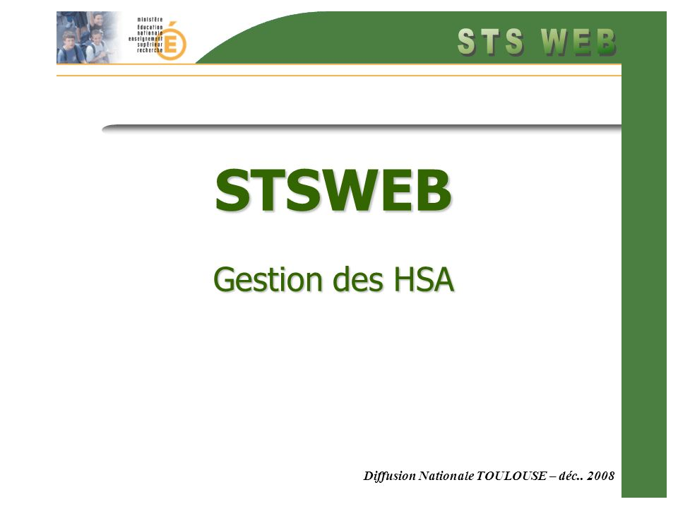 Diffusion Nationale TOULOUSE – déc.. 2008 STSWEB Gestion des HSA