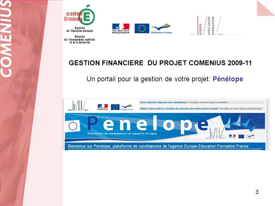 3 Un portail pour la gestion de votre projet: Pénélope GESTION FINANCIERE DU PROJET COMENIUS 2009-11