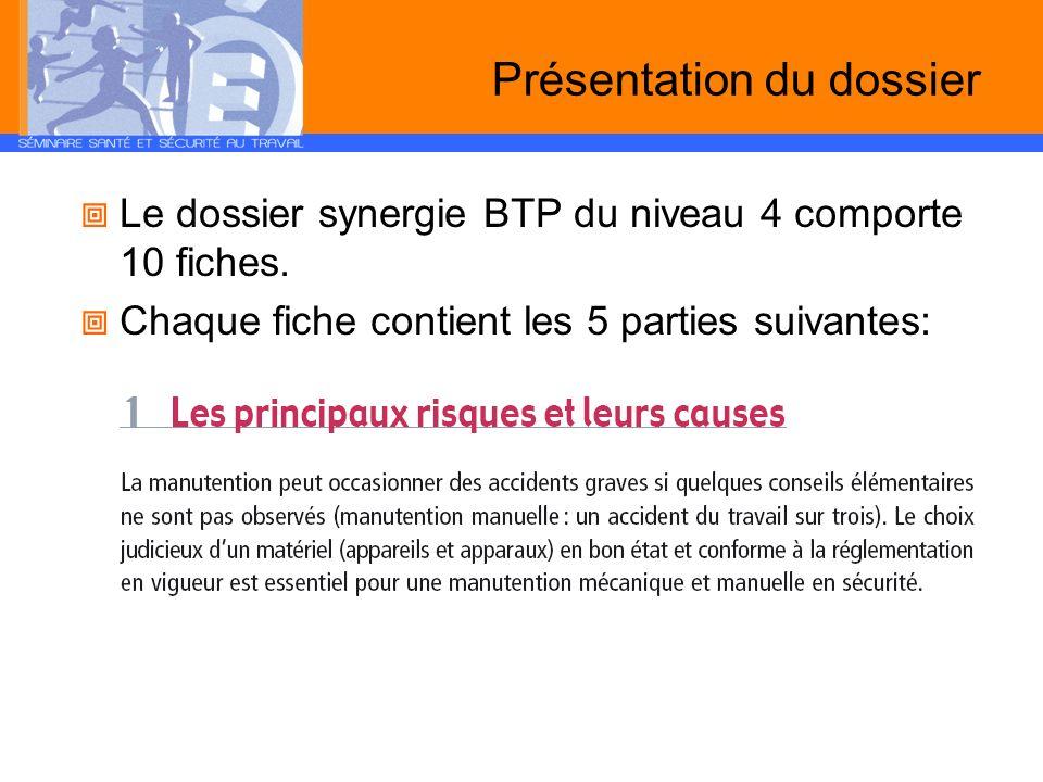 Présentation du dossier Le dossier synergie BTP du niveau 4 comporte 10 fiches. Chaque fiche contient les 5 parties suivantes: