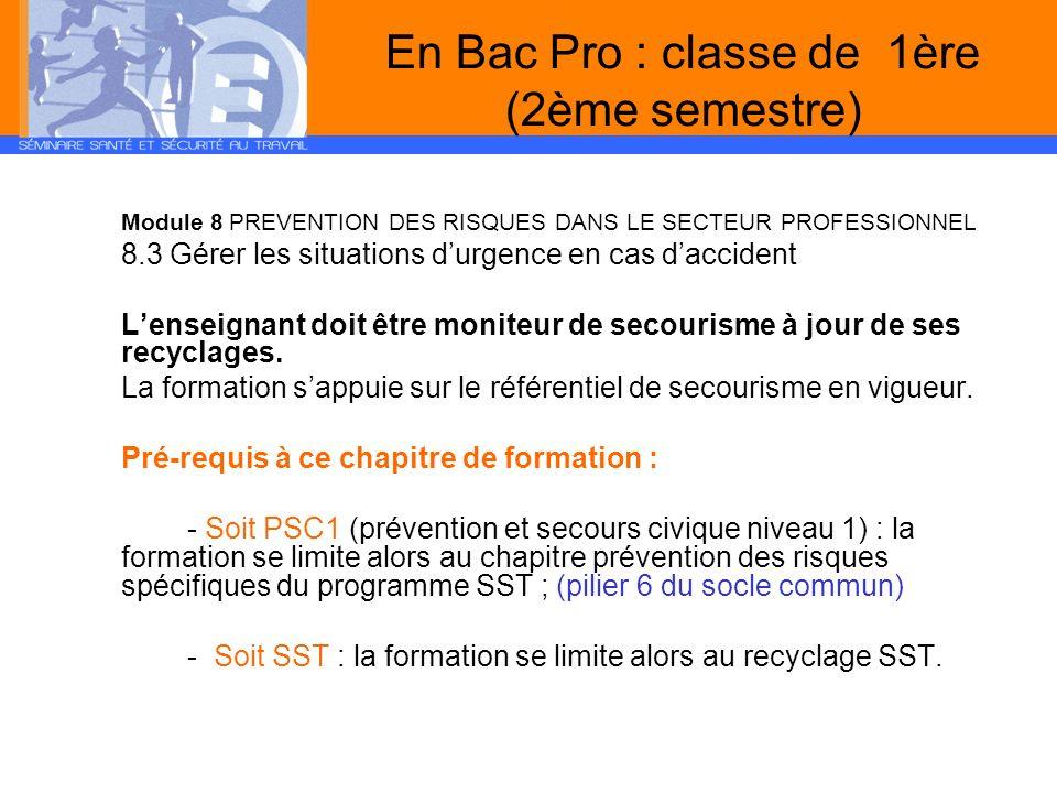 En Bac Pro : classe de 1ère (2ème semestre) Module 8 PREVENTION DES RISQUES DANS LE SECTEUR PROFESSIONNEL 8.3 Gérer les situations durgence en cas dac