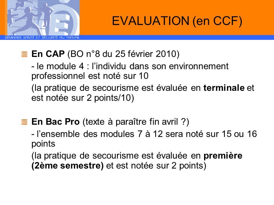 EVALUATION (en CCF) En CAP (BO n°8 du 25 février 2010) - le module 4 : lindividu dans son environnement professionnel est noté sur 10 (la pratique de