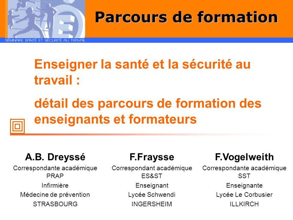 F.Vogelweith Correspondante académique SST Enseignante Lycée Le Corbusier ILLKIRCH F.Fraysse Correspondant académique ES&ST Enseignant Lycée Schwendi