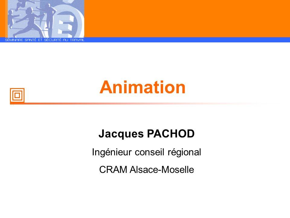 Animation Jacques PACHOD Ingénieur conseil régional CRAM Alsace-Moselle