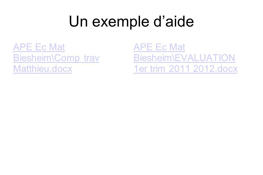Un exemple daide APE Ec Mat Biesheim\Comp trav Matthieu.docx APE Ec Mat Biesheim\EVALUATION 1er trim 2011 2012.docx