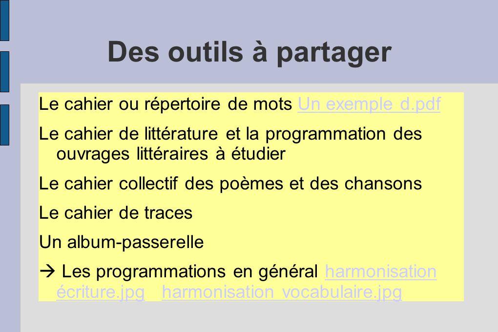Des outils à partager Le cahier ou répertoire de mots Un exemple d.pdfUn exemple d.pdf Le cahier de littérature et la programmation des ouvrages litté
