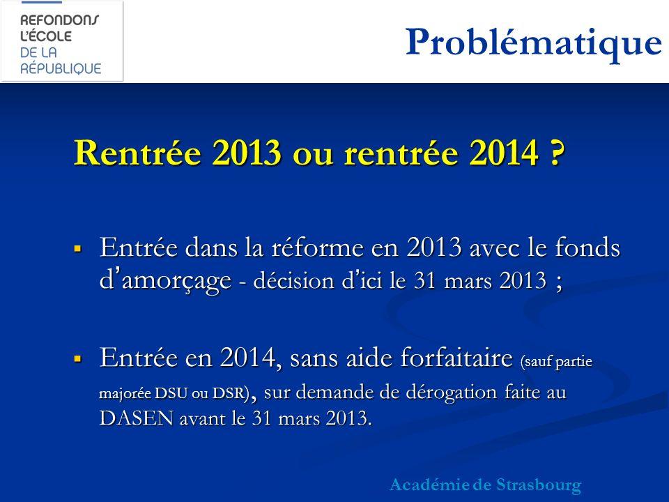 Problématique Rentrée 2013 ou rentrée 2014 .