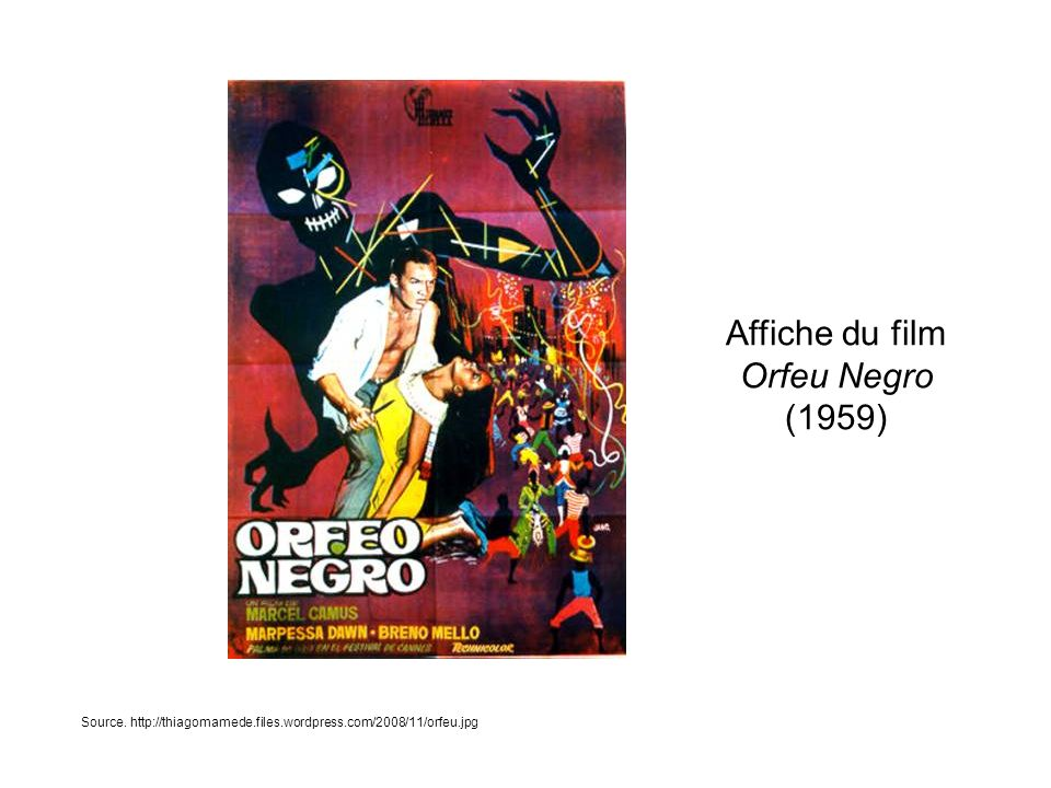 Source. http://thiagomamede.files.wordpress.com/2008/11/orfeu.jpg Affiche du film Orfeu Negro (1959)