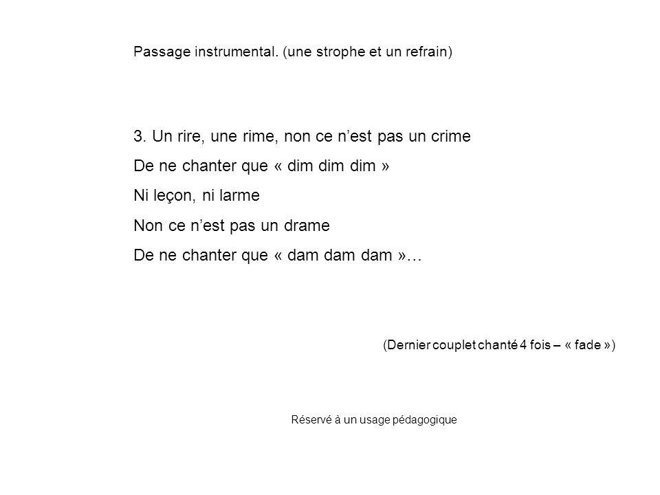 Passage instrumental.(une strophe et un refrain) 3.
