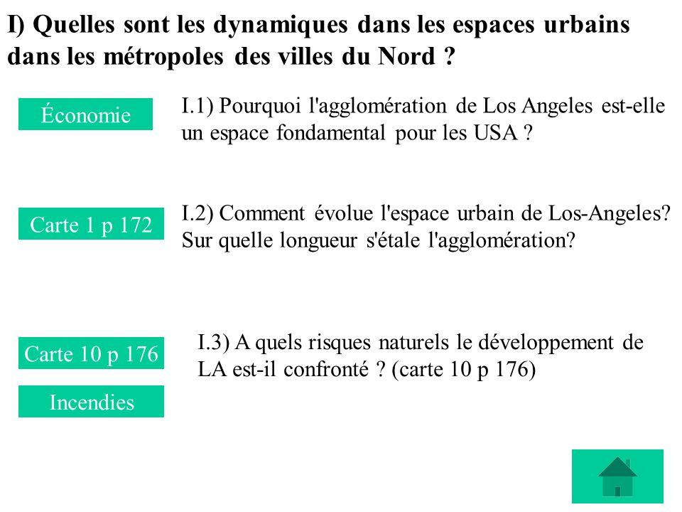 I) Quelles sont les dynamiques dans les espaces urbains dans les métropoles des villes du Nord ? I.1) Pourquoi l'agglomération de Los Angeles est-elle