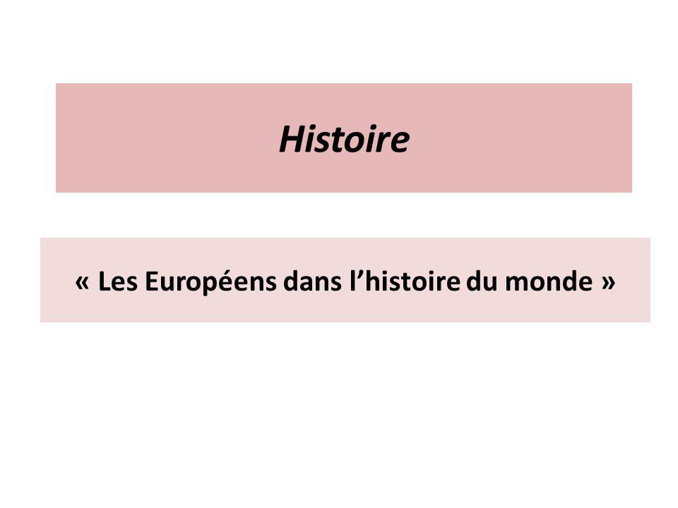 Histoire « Les Européens dans lhistoire du monde »