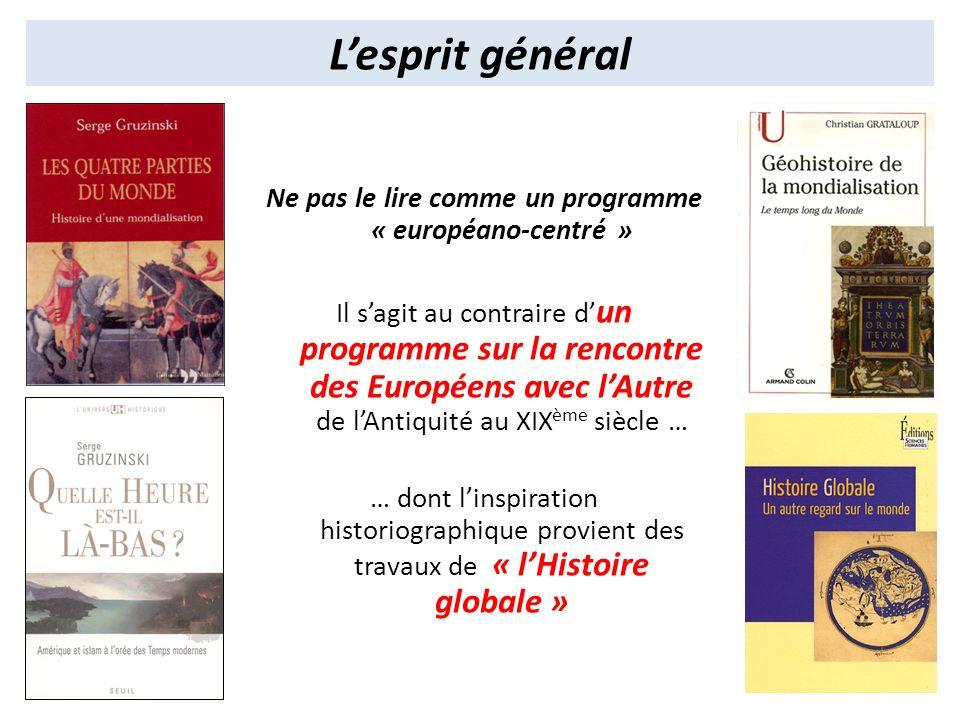 Ne pas le lire comme un programme « européano-centré » Il sagit au contraire d un programme sur la rencontre des Européens avec lAutre de lAntiquité a