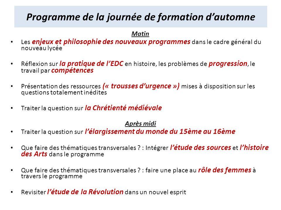Programme de la journée de formation dautomne Matin Les enjeux et philosophie des nouveaux programmes dans le cadre général du nouveau lycée Réflexion