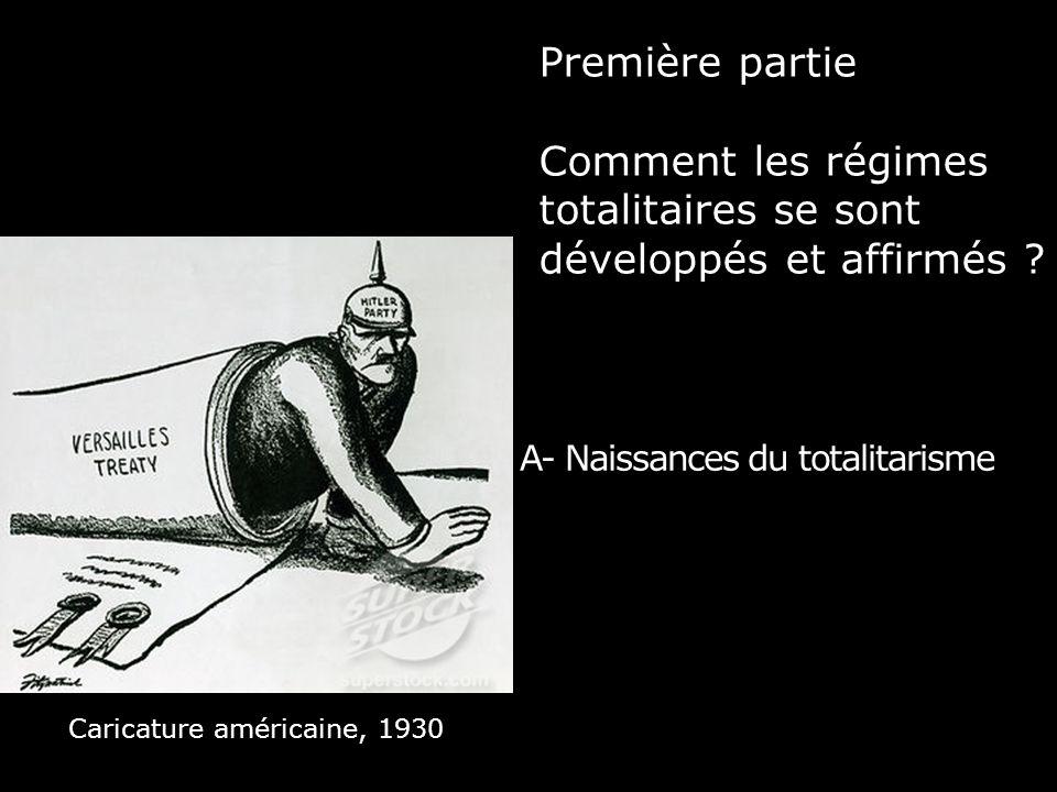 Première partie Comment les régimes totalitaires se sont développés et affirmés ? A- Naissances du totalitarisme Caricature américaine, 1930