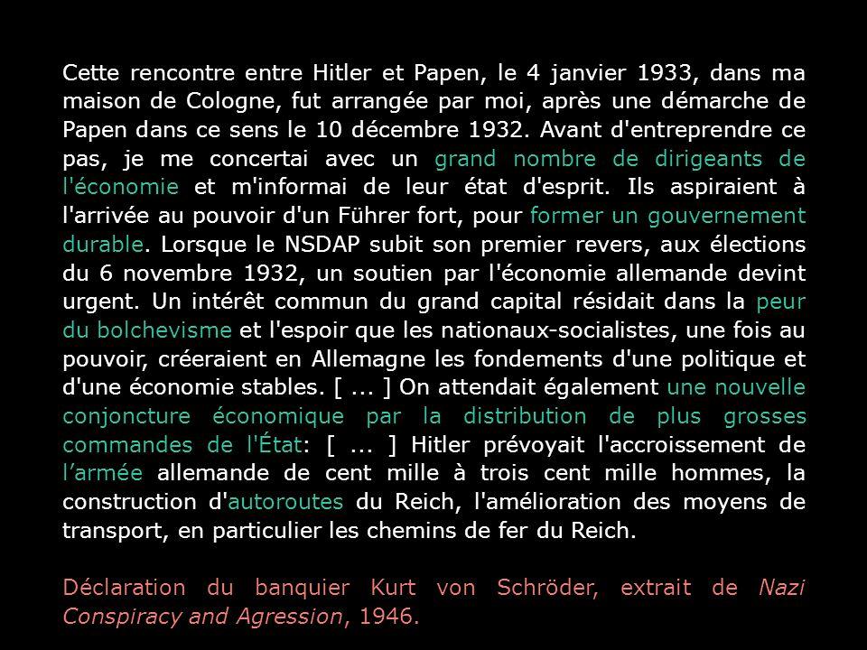 Cette rencontre entre Hitler et Papen, le 4 janvier 1933, dans ma maison de Cologne, fut arrangée par moi, après une démarche de Papen dans ce sens le