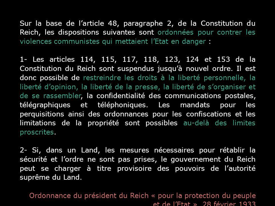 Sur la base de larticle 48, paragraphe 2, de la Constitution du Reich, les dispositions suivantes sont ordonnées pour contrer les violences communiste