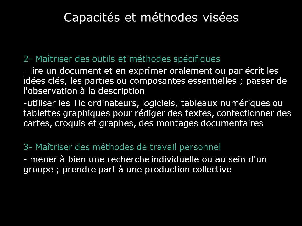 Capacités et méthodes visées 2- Maîtriser des outils et méthodes spécifiques - lire un document et en exprimer oralement ou par écrit les idées clés,