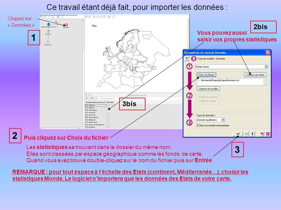 Ce travail étant déjà fait, pour importer les données : Cliquez sur « Données » Puis cliquez sur Choix du fichier Les statistiques se trouvent dans le dossier du même nom.