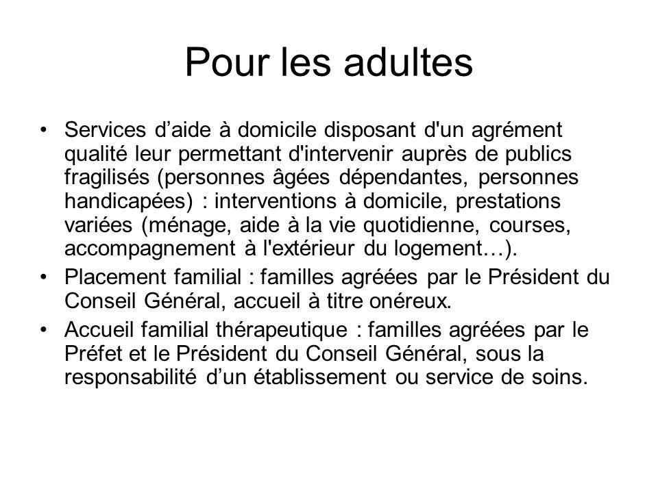 Pour les adultes Services daide à domicile disposant d'un agrément qualité leur permettant d'intervenir auprès de publics fragilisés (personnes âgées