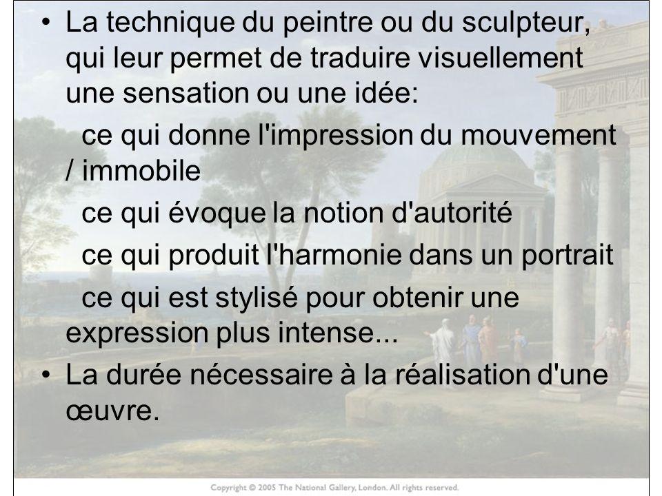 La technique du peintre ou du sculpteur, qui leur permet de traduire visuellement une sensation ou une idée: ce qui donne l'impression du mouvement /