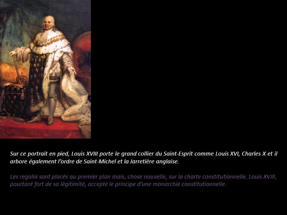 Sur ce portrait en pied, Louis XVIII porte le grand collier du Saint-Esprit comme Louis XVI, Charles X et il arbore également lordre de Saint-Michel e