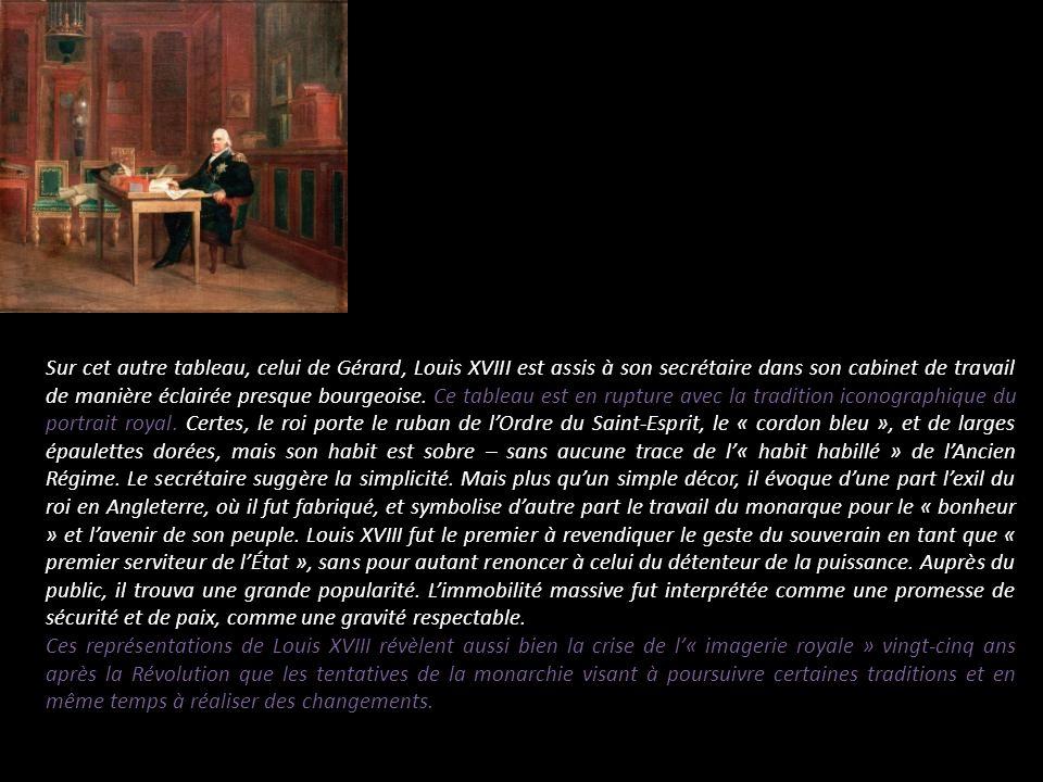 Sur cet autre tableau, celui de Gérard, Louis XVIII est assis à son secrétaire dans son cabinet de travail de manière éclairée presque bourgeoise. Ce
