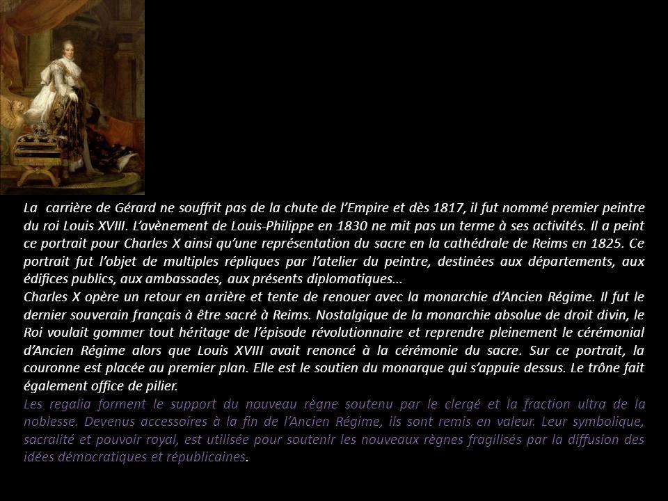 La carrière de Gérard ne souffrit pas de la chute de lEmpire et dès 1817, il fut nommé premier peintre du roi Louis XVIII. Lavènement de Louis-Philipp