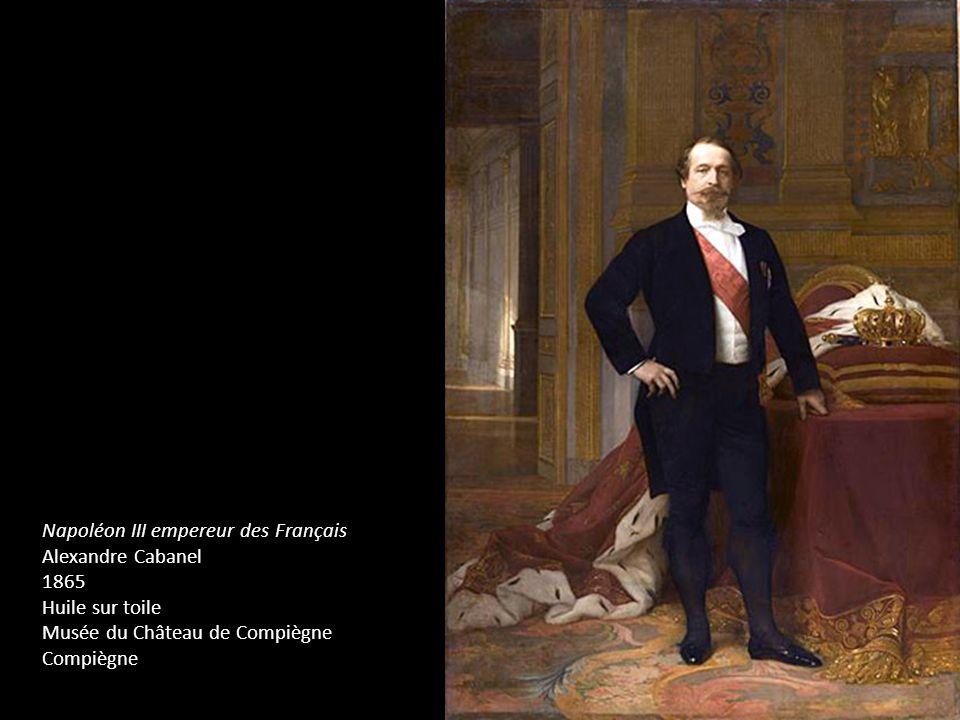 Napoléon III empereur des Français Alexandre Cabanel 1865 Huile sur toile Musée du Château de Compiègne Compiègne